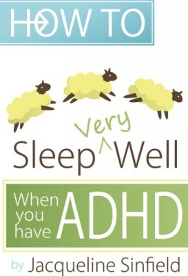 How to Sleep Well when you have ADHD