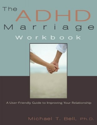 The ADHD Marriage Workbook: A User-Friendly Guide to Improving Your Relationship