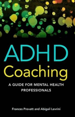 ADHD Coaching: A Guide for Mental Health Professionals