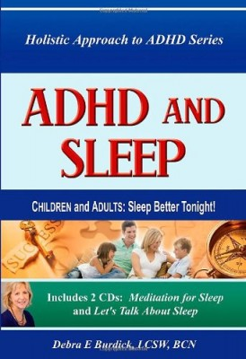 ADHD and Sleep. Children and Adults: Sleep Better Tonight! Book and 2 CDs