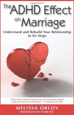 The ADHD Effect on Marriage: Understand and Rebuild Your Relationship in Six Steps