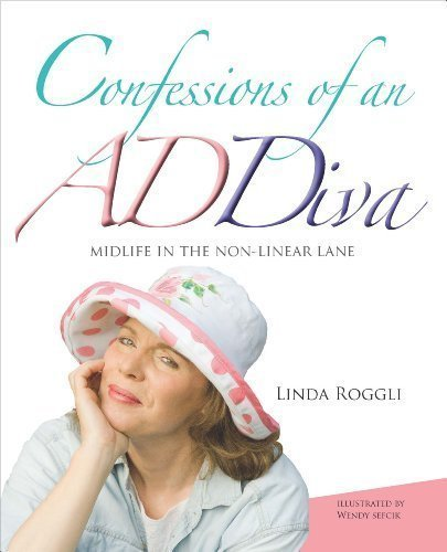 Confessions of an ADDiva : Midlife in the non-linear Lane